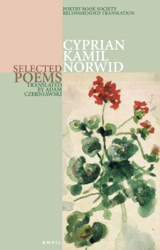 Selected Poems by Cyprian Kamil Norwid,http://www.amazon.com/dp/0856464376/ref=cm_sw_r_pi_dp_dRpjsb19ZNR63SZV