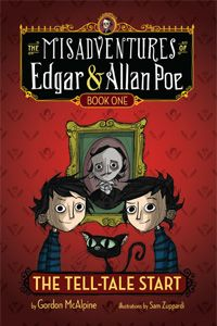 The Misadventrues of Edgar and Allan Poe: The Tell-Tale Start by Gordon McAlpine