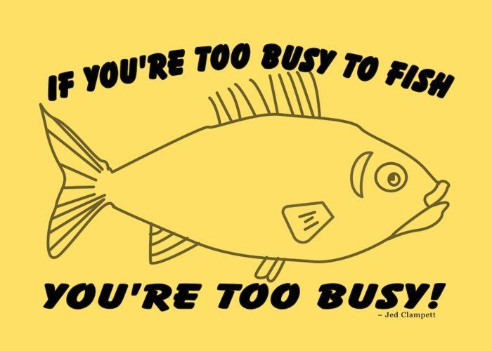 Monty The Fish Too Busy To Fish Greeting Card For Sale By Bob Pardue Funny Greeting Cards Inspirational Digital Art Funny Quotes