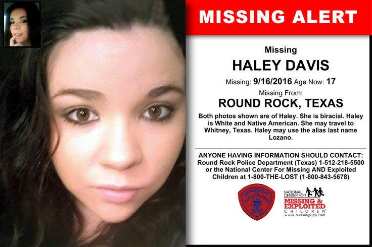 HALEY DAVIS, Age Now: 17, Missing: 09/16/2016. Missing From ROUND ROCK, TX. ANYONE HAVING INFORMATION SHOULD CONTACT: Round Rock Police Department (Texas) 1-512-218-5500.