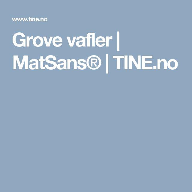 Grove vafler   MatSans®   TINE.no