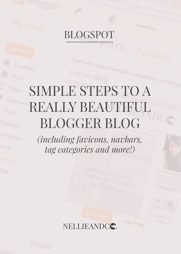 7 Simple Steps To A Really Beautiful Blogger Blog