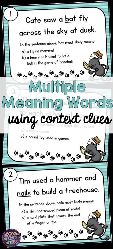 Do your 2nd or 3rd grade students need practice using context clues? This task card activity requires students to think more deeply about the meaning of multiple meaning words in context. Students are instructed to read the sentence provided on each card and use context clues to determine which meaning of the underlined homograph is most likely being used.  Fun for a center or a game of scoot!