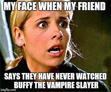 buffy the vampire slayer meme - Google Search