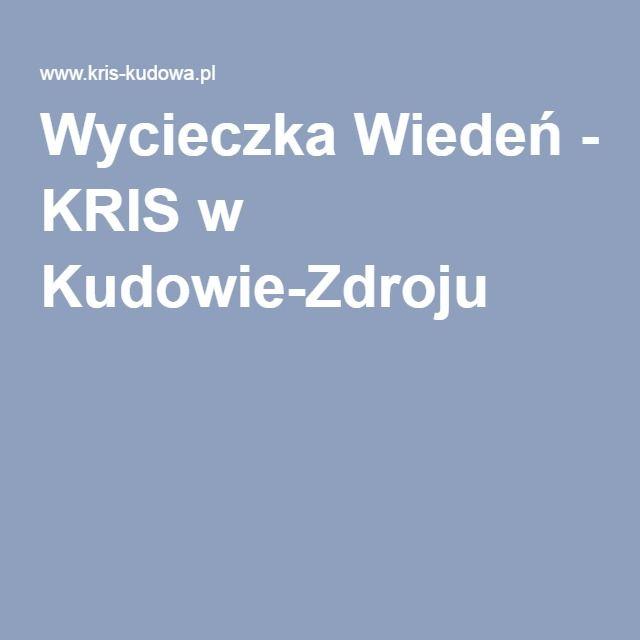 Wycieczka Wiedeń - KRIS w Kudowie-Zdroju