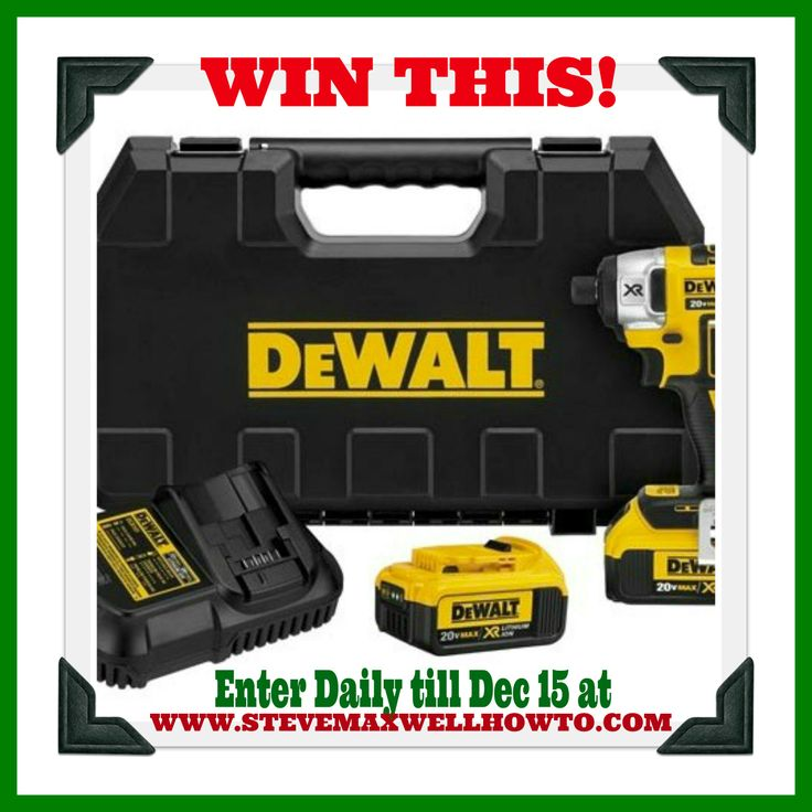 Enter daily until Dec 15th 2013 t o win one of 3 DeWalt impact driver kits (lithium batteries included!) www.SteveMaxwellHowTo.com