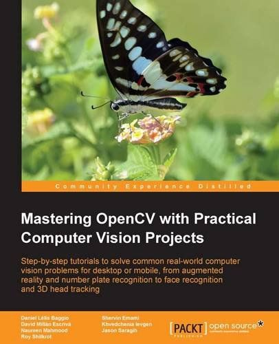 Mastering OpenCV with Practical Computer Vision Projects - ISBN 978-1849517829