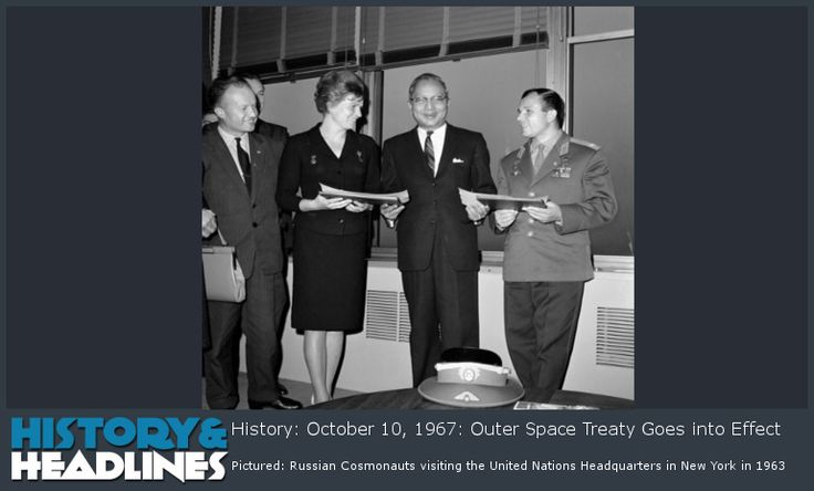 History: October 10, 1967: Outer Space Treaty Goes into Effect - http://www.historyandheadlines.com/history-october-10-1967-outer-space-treaty-goes-into-effect/