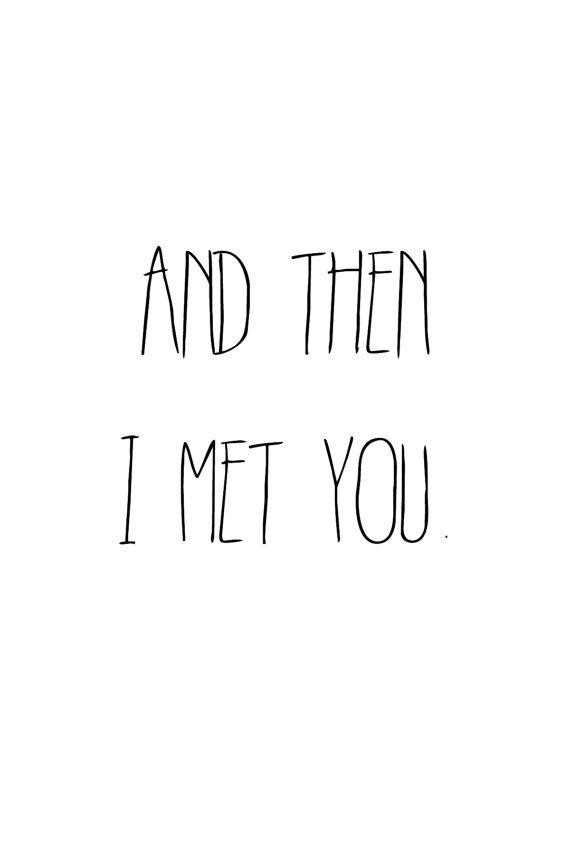 And then I met you digital print by OnceAGinn on Etsy, $5.00