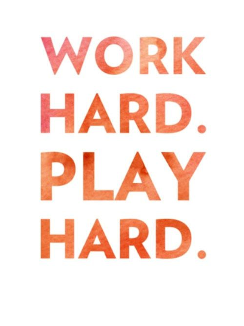 """Tattoo Ideas & Inspiration - Quotes & Sayings   """"Work Hard. Play Hard"""""""