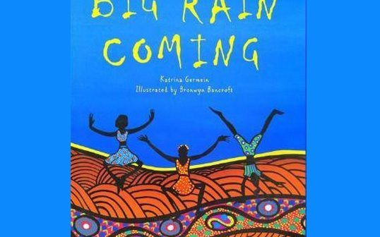 Big Rain Coming by Katrina Germein – An Integrated Maths and Science Lesson for 1/2