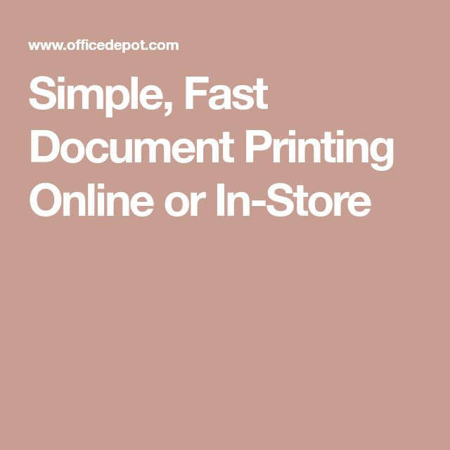 Simple, Fast Document Printing Online or In-Store