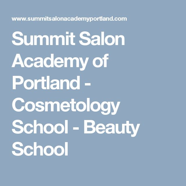 Summit Salon Academy of Portland - Cosmetology School - Beauty School