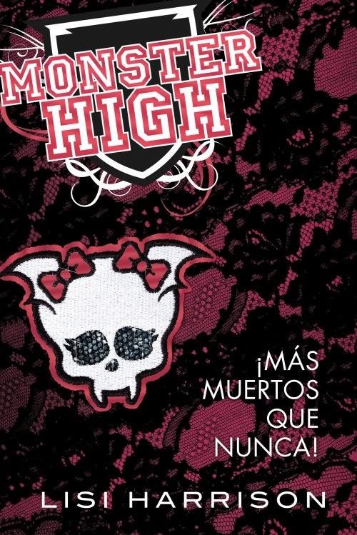 Monster High 4. ¡Más muertos que nunca!: