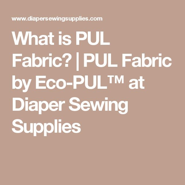What is PUL Fabric? | PUL Fabric by Eco-PUL™ at Diaper Sewing Supplies