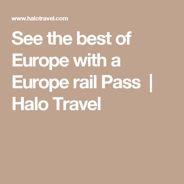 See the best of Europe with a Europe rail Pass   Halo Travel