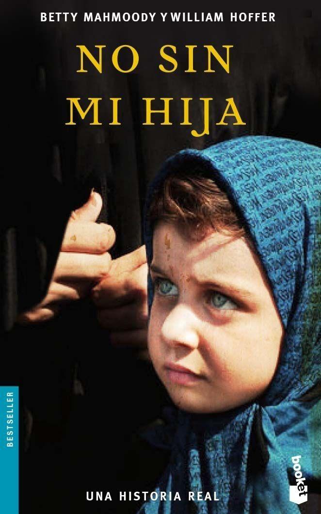 """EL LIBRO DEL DÍA:  """"No sin mi hija"""", de Betty Mahmoody y William Hoffer.  ¿Has leído este libro? ¿Nos ayudas con tu voto y comentario a que más personas se hagan una idea del mismo en nuestra web? Éste es el enlace al libro: http://www.quelibroleo.com/no-sin-mi-hija ¡Muchas gracias! 2-6-2013"""