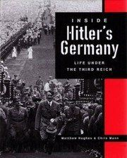 Inside Hitler's Germany: Life Under the Third Reich (Photographic Histories) book by Matthew Hughes