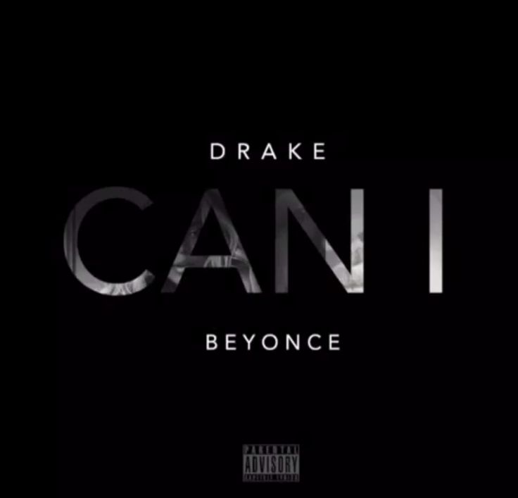 DRAKE FEATURING BEYONCE – CAN I (OVO SOUND RADIO)