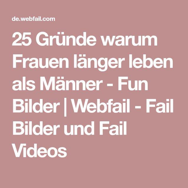 25 Gründe warum Frauen länger leben als Männer - Fun Bilder   Webfail - Fail Bilder und Fail Videos