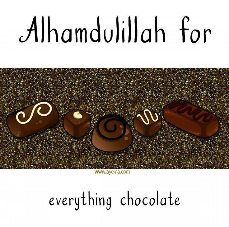 27. Alhamdulillah for everything chocolate. #AlhamdulillahForSeries