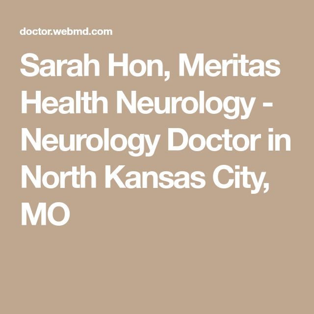 Sarah Hon, Meritas Health Neurology - Neurology Doctor in North Kansas City, MO