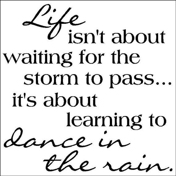 Life... is about learning to dance in the rain-- vinyl wall quote on Etsy, $16.50