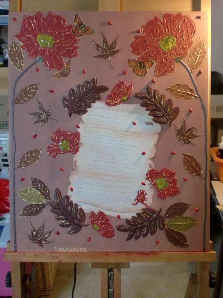 Tableau peint en acrylique + feuilles+ objet en bois et pâte structurante et peinture 3D pour le relief et avec parchemin de ma naissance.