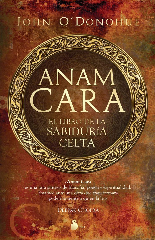Anam Cara, El libro de la Sabiduría Celta. // John O'Donohue.