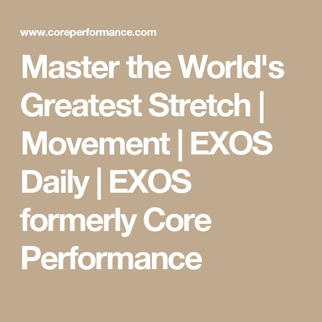 Master the World's Greatest Stretch | Movement | EXOS Daily | EXOS formerly Core Performance