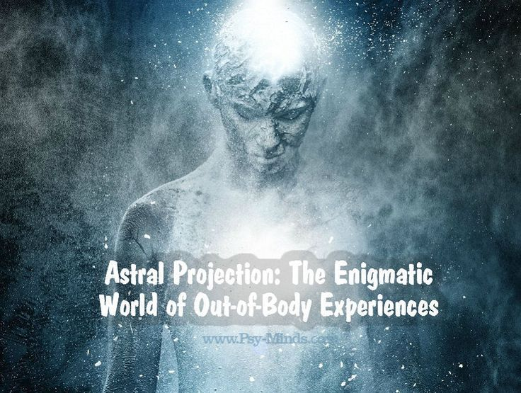 Astral Projection: The Enigmatic World of Out-of-Body Experiences - via @psyminds17