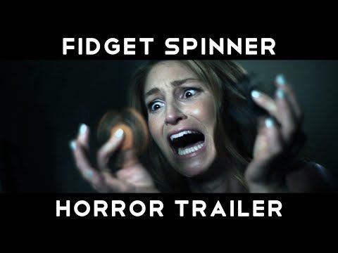 FIDGET SPINNER Horror Trailer (2017) // What if fidget spinners were a horror trailer?