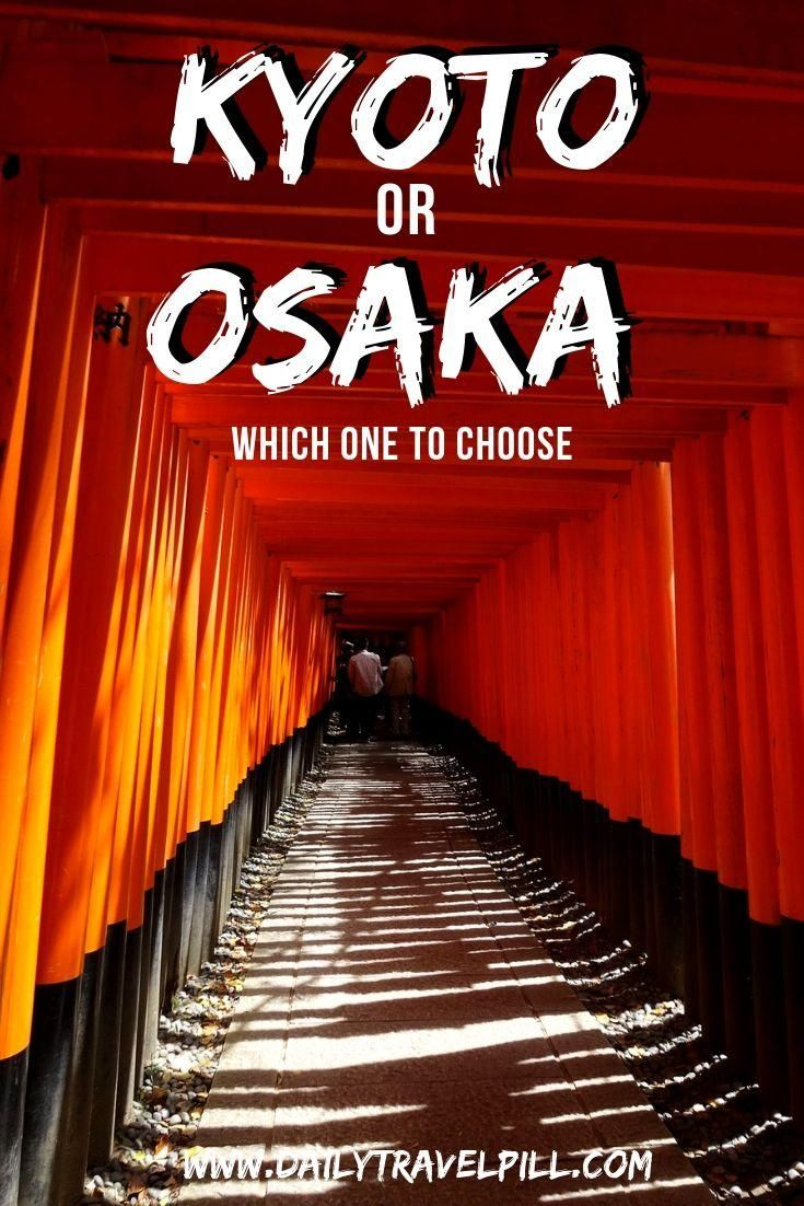 Kyoto or Osaka – which one to choose