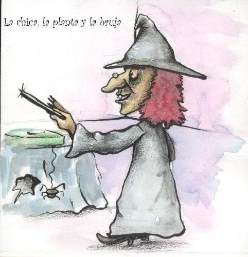 La chica, la planta y la bruja (Cuentos de Pueblo Chico) (Spanish Edition) by Lady Diana Castillo, http://www.amazon.com/gp/product/B00A6BS0OQ/ref=cm_sw_r_pi_alp_OA4Rqb04R52JP
