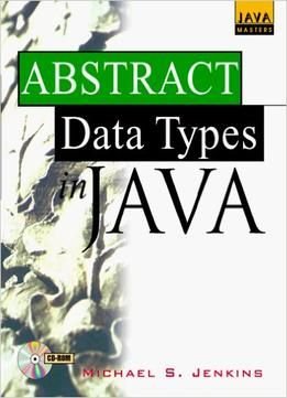 Michael S. Jenkins  Abstract Data Types In Java free ebook