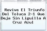 http://tecnoautos.com/wp-content/uploads/imagenes/tendencias/thumbs/revive-el-triunfo-del-toluca-21-que-deja-sin-liguilla-a-cruz-azul.jpg Cruz Azul vs Toluca. Revive el triunfo del Toluca 2-1 que deja sin liguilla a Cruz Azul, Enlaces, Imágenes, Videos y Tweets - http://tecnoautos.com/actualidad/cruz-azul-vs-toluca-revive-el-triunfo-del-toluca-21-que-deja-sin-liguilla-a-cruz-azul/