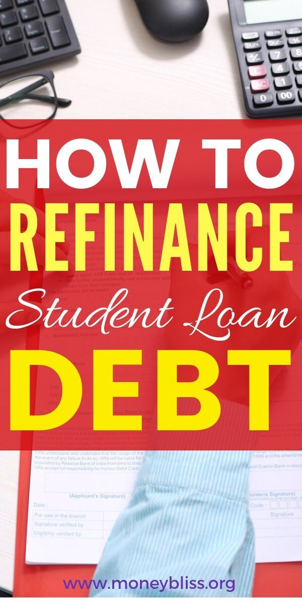 Ultimate Guide On How To Refinance Student Loans Money Bliss Refinance Student Loans Student Loan Debt Student Loans