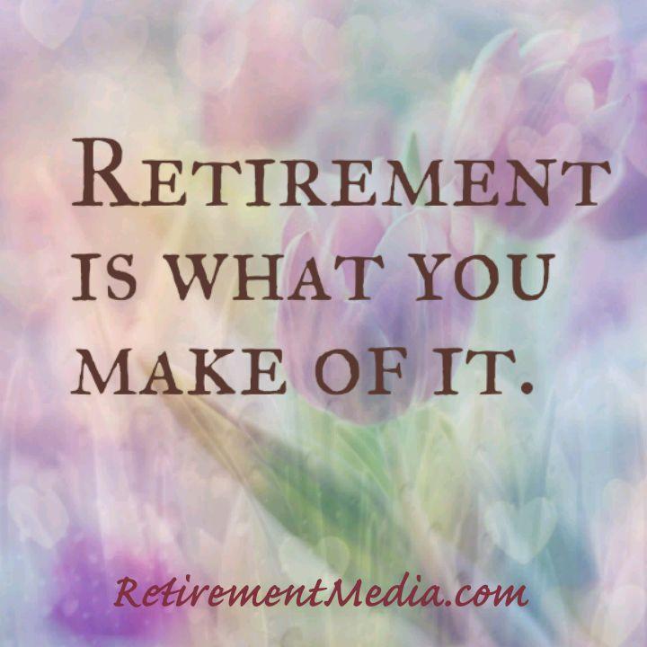 1000+ Retirement Quotes On Pinterest
