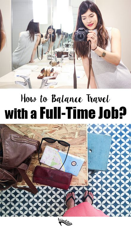 How to Travel Around a Full-Time Job