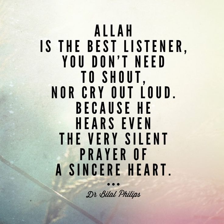 Allah is the best listener.... Dr. Bilal Philips