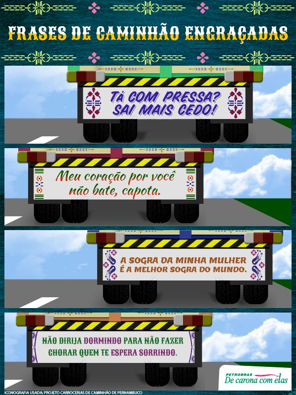 Resultado de imagem para frases engraçadas de parachoque de caminhão