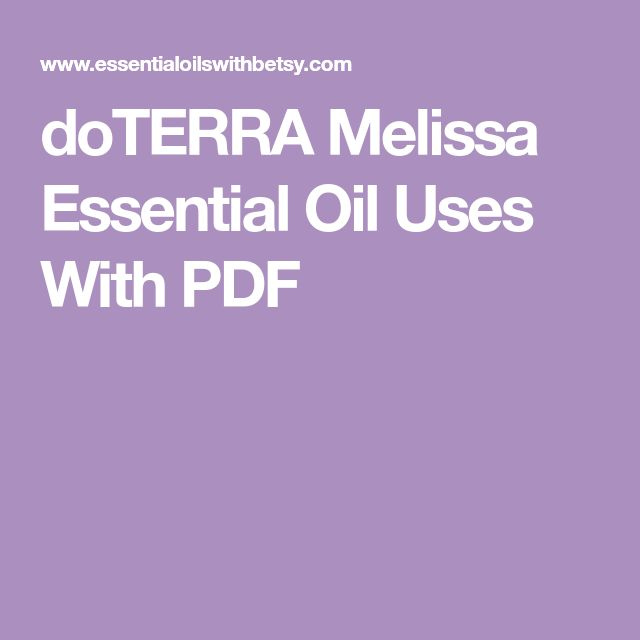 doTERRA Melissa Essential Oil Uses With PDF