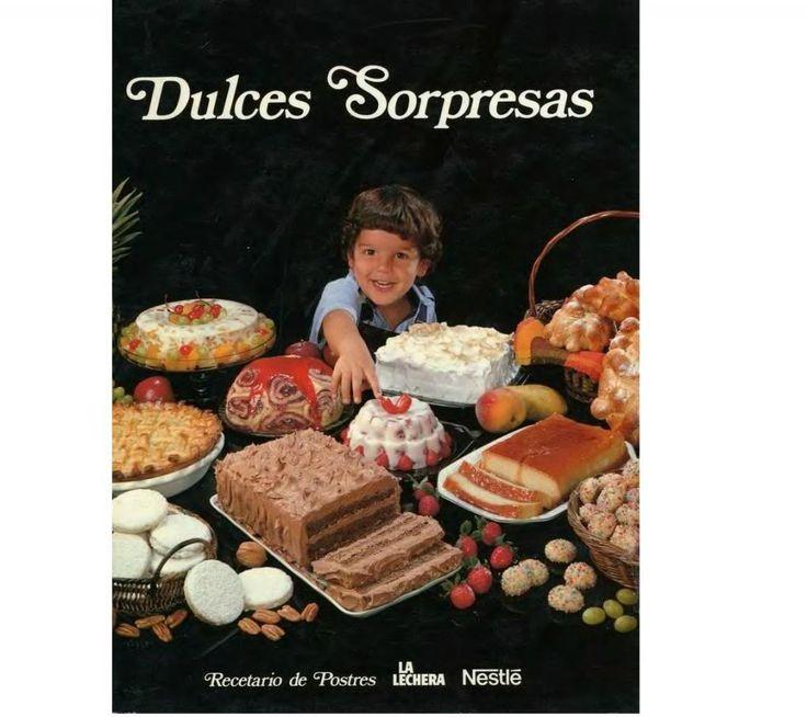 Dulces Sorpresas Recetario de postres La Lechera Nestle Salio en 1982