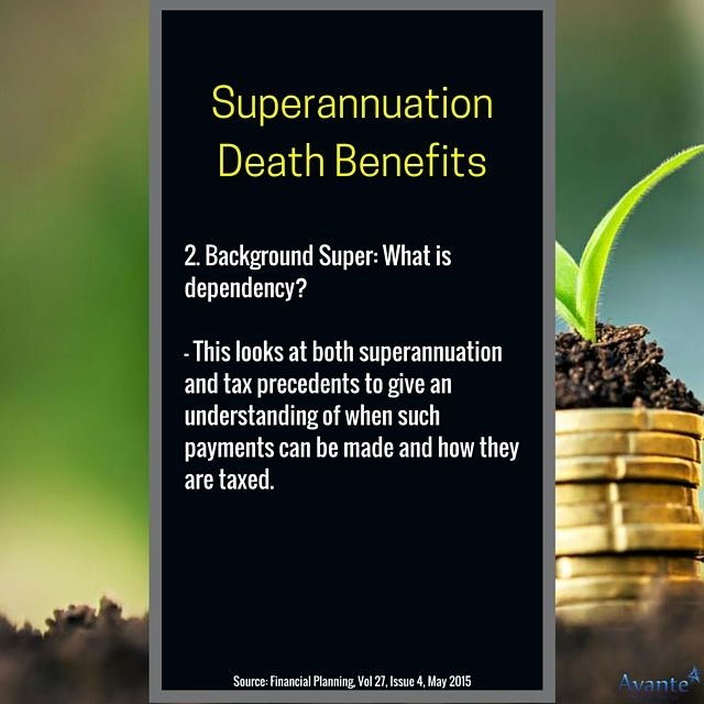 Super Death Benefits and Financial Dependency! Look out for the series. Part 2 - Background Super  #Superannuation #Benefits #Avantefs  www.avantefinancial.com.au