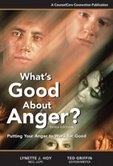 What's Good About Anger? by Ted Griffin & Lynette Hoy