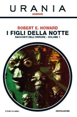 """Sono stati recentemente pubblicati nella collana """"Urania Horror"""" due volumi di raccontidi un grande solitario della letteratura fantastica americana, Robert H. Howard, più noto al pub…"""