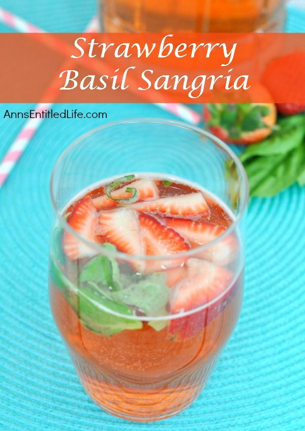 Strawberry Basil Sangria #sangria #beverage #dan330 http://livedan330.com/2015/04/24/strawberry-basil-sangria/
