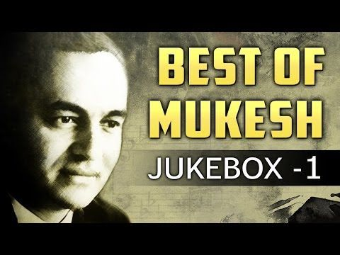 Best of Mukesh Songs - Jukebox 1 - Non Stop Bollywood Evergreen Hits
