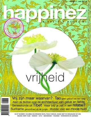 Happinez 2006 - 3. Vrijheid. Met in dit nummer:  Vrijheid als innerlijke ervaring - De Tao - Groene apotheek - De architectuur van geluk en liefde.