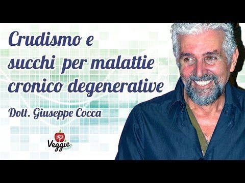Crudismo e succhi per malattie cronico degenerative - Dott. Giuseppe Cocca - YouTube